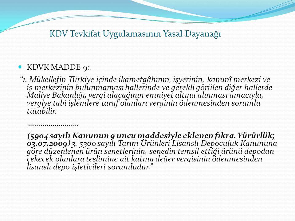 """KDV Tevkifat Uygulamasının Yasal Dayanağı  KDVK MADDE 9: """"1. Mükellefin Türkiye içinde ikametgâhının, işyerinin, kanunî merkezi ve iş merkezinin bulu"""