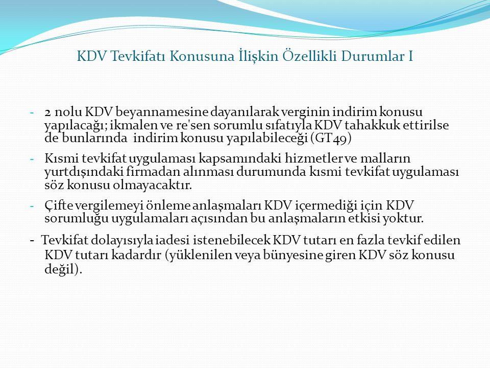 KDV Tevkifatı Konusuna İlişkin Özellikli Durumlar I - 2 nolu KDV beyannamesine dayanılarak verginin indirim konusu yapılacağı; ikmalen ve re'sen sorum