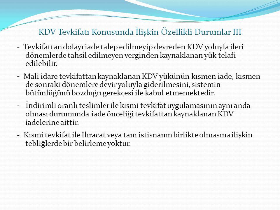 - Tevkifattan dolayı iade talep edilmeyip devreden KDV yoluyla ileri dönemlerde tahsil edilmeyen verginden kaynaklanan yük telafi edilebilir. - Mali i