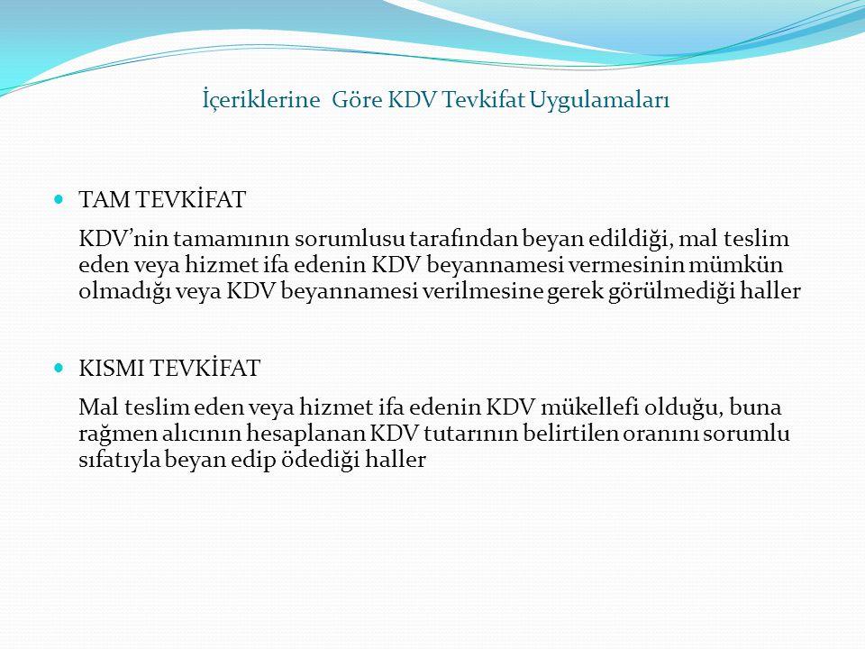 İçeriklerine Göre KDV Tevkifat Uygulamaları  TAM TEVKİFAT KDV'nin tamamının sorumlusu tarafından beyan edildiği, mal teslim eden veya hizmet ifa eden