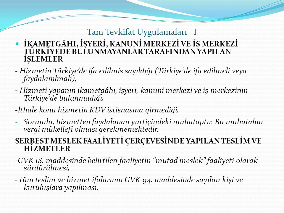 Tam Tevkifat Uygulamaları I  İKAMETGÂHI, İŞYERİ, KANUNİ MERKEZİ VE İŞ MERKEZİ TÜRKİYEDE BULUNMAYANLAR TARAFINDAN YAPILAN İŞLEMLER - Hizmetin Türkiye'