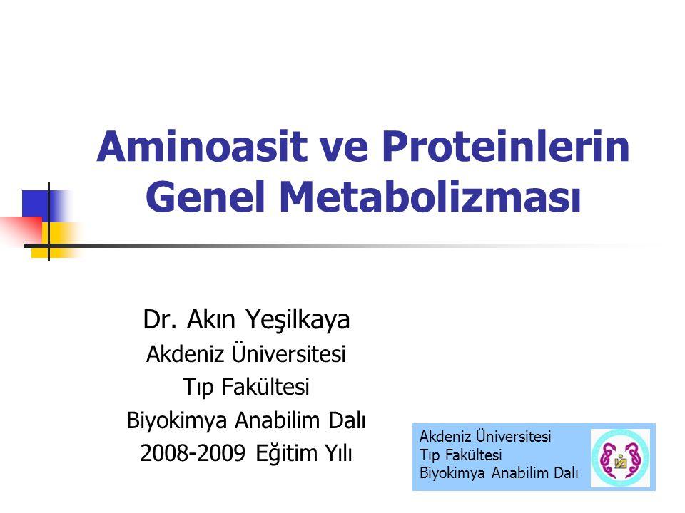 Aminoasit ve Proteinlerin Genel Metabolizması Dr.