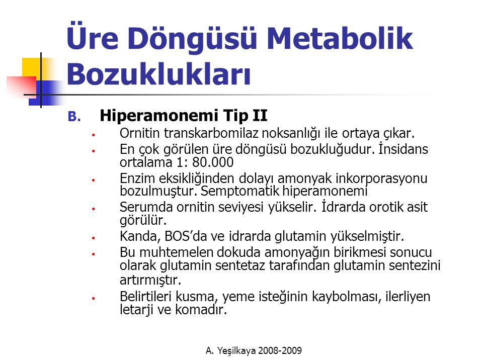 A.Yeşilkaya 2008-2009 Üre Döngüsü Metabolik Bozuklukları B.