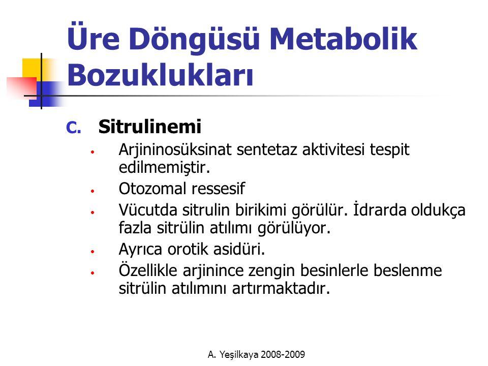 A.Yeşilkaya 2008-2009 Üre Döngüsü Metabolik Bozuklukları C.