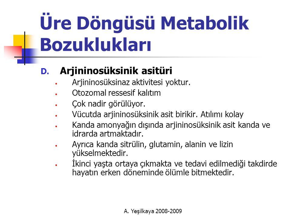 A.Yeşilkaya 2008-2009 Üre Döngüsü Metabolik Bozuklukları D.