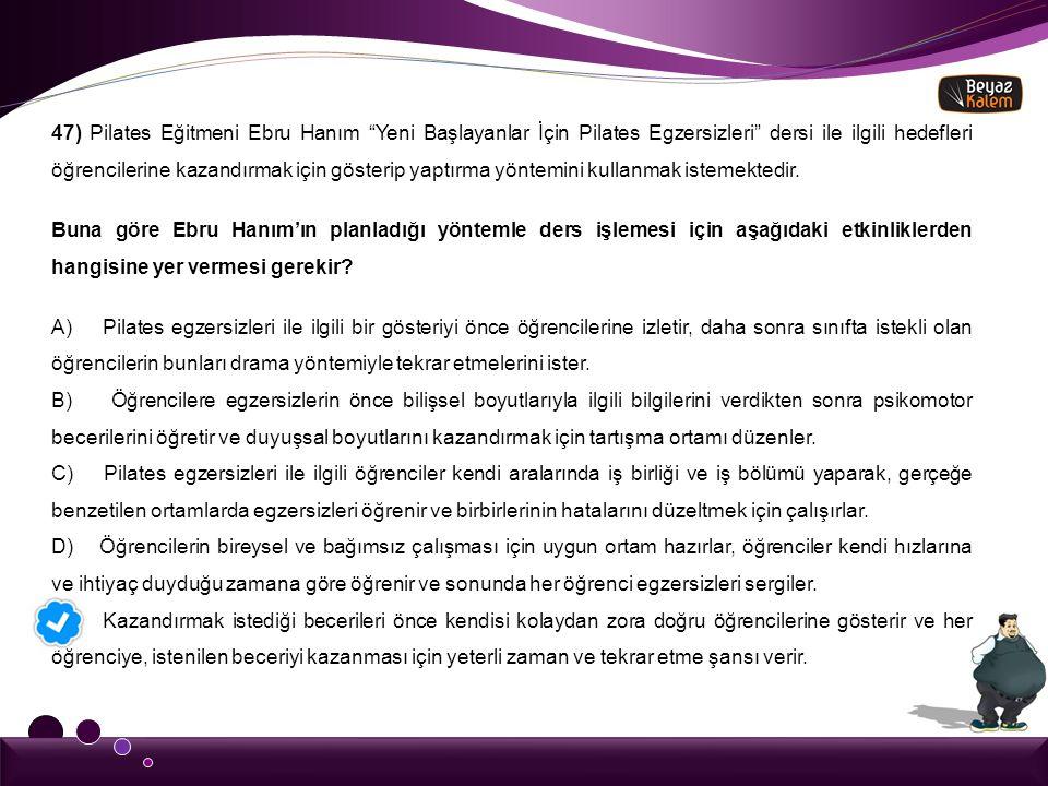 """47) Pilates Eğitmeni Ebru Hanım """"Yeni Başlayanlar İçin Pilates Egzersizleri"""" dersi ile ilgili hedefleri öğrencilerine kazandırmak için gösterip yaptır"""