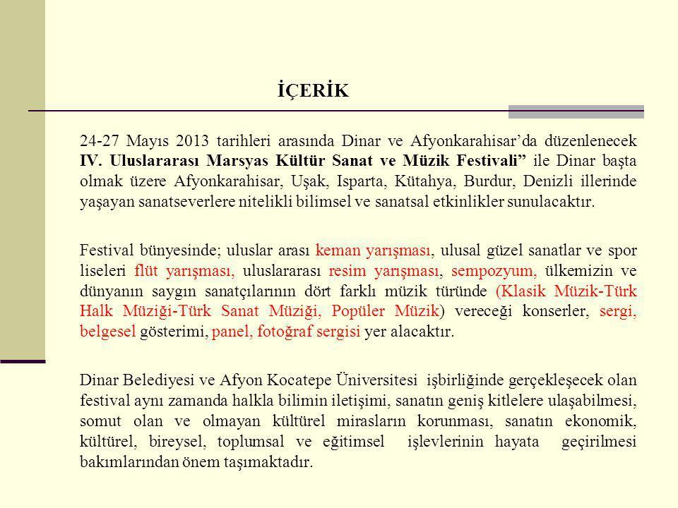 """İÇERİK 24-27 Mayıs 2013 tarihleri arasında Dinar ve Afyonkarahisar'da düzenlenecek IV. Uluslararası Marsyas Kültür Sanat ve Müzik Festivali"""" ile Dinar"""