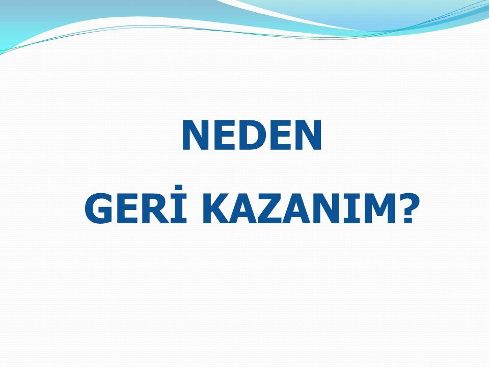 NEDEN GERİ KAZANIM?