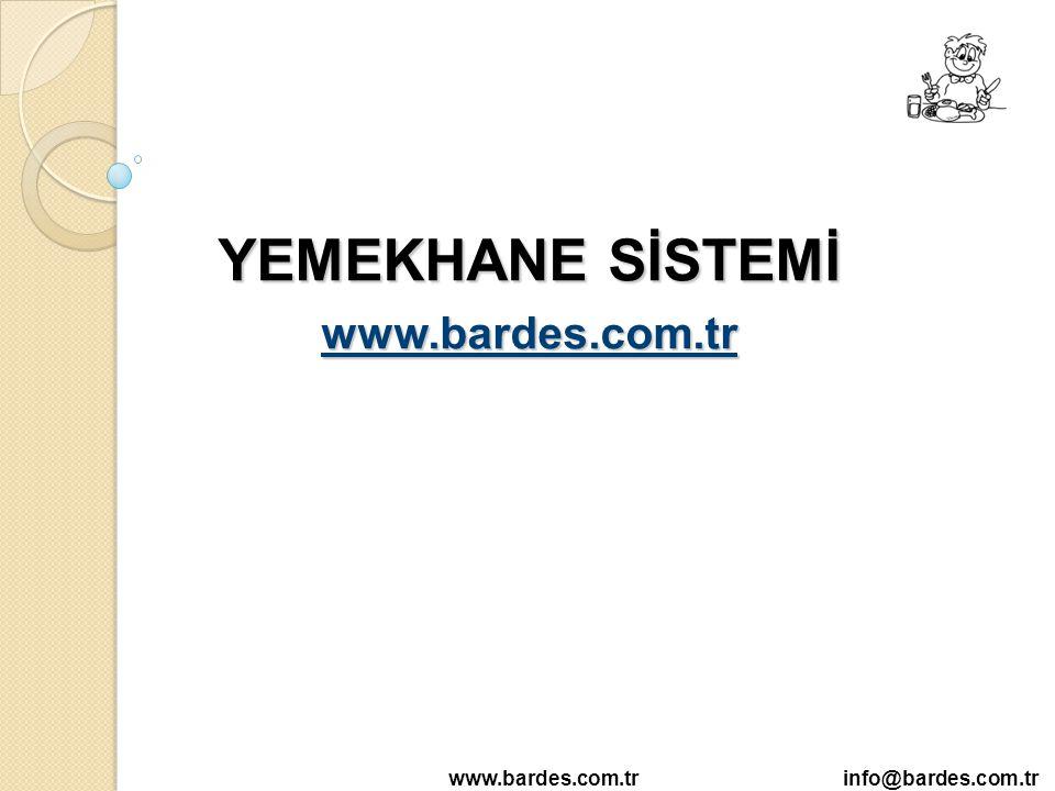 YEMEKHANE SİSTEMİ www.bardes.com.tr info@bardes.com.tr