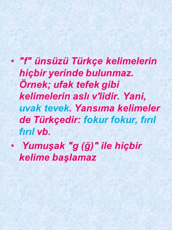 • Türkçede c sesi ile kelime başlamaz. coş- ve türevleri istisnadır.
