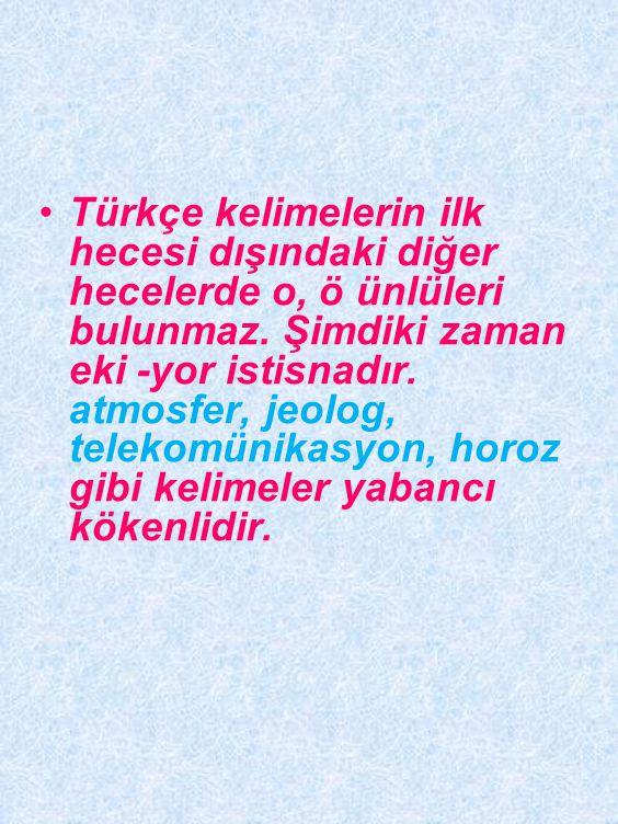 •Türkçe kelimelerde sonu ünlü ile bitmişse bu tür kelimelere ünlü ile başlayan bir ek getirildiğinde araya koruyucu / kaynaştırıcı ünsüzleri n, s, ş, y girer.