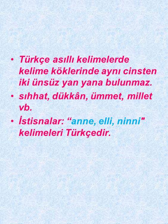 •Türkçe kelimelerin sonunda b, c, d, g ünsüzleri bulunmaz.