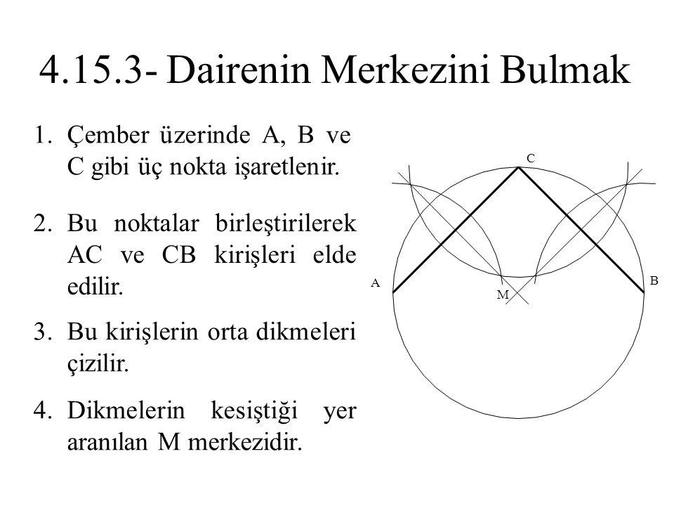1.Çember üzerinde A, B ve C gibi üç nokta işaretlenir. 2.Bu noktalar birleştirilerek AC ve CB kirişleri elde edilir. 3.Bu kirişlerin orta dikmeleri çi
