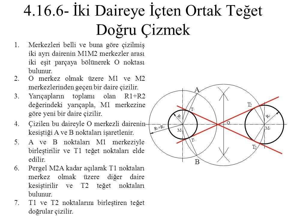 1.Merkezleri belli ve buna göre çizilmiş iki ayrı dairenin M1M2 merkezler arası iki eşit parçaya bölünerek O noktası bulunur. 2.O merkez olmak üzere M