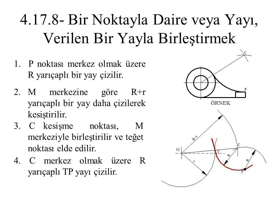 2.M merkezine göre R+r yarıçaplı bir yay daha çizilerek kesiştirilir. 1. P noktası merkez olmak üzere R yarıçaplı bir yay çizilir. 3. C kesişme noktas