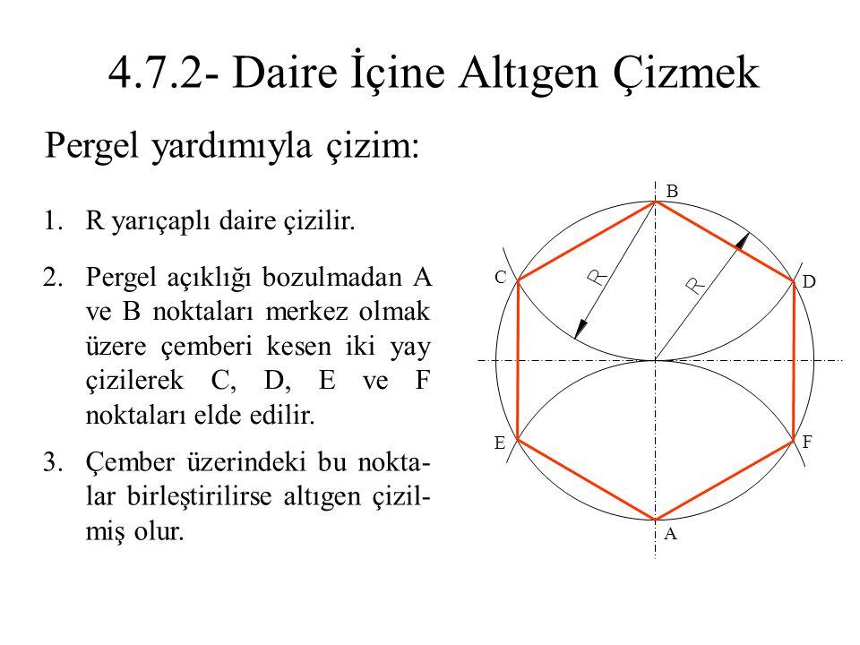 Pergel yardımıyla çizim: 1.R yarıçaplı daire çizilir. 2.Pergel açıklığı bozulmadan A ve B noktaları merkez olmak üzere çemberi kesen iki yay çizilerek