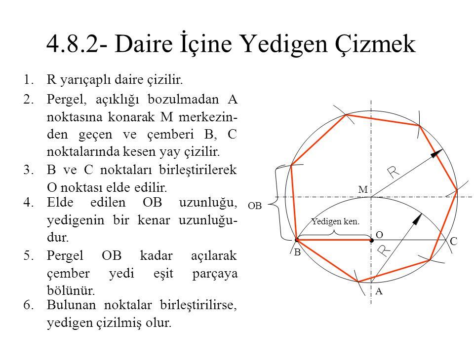 1.R yarıçaplı daire çizilir. 2.Pergel, açıklığı bozulmadan A noktasına konarak M merkezin- den geçen ve çemberi B, C noktalarında kesen yay çizilir. 3