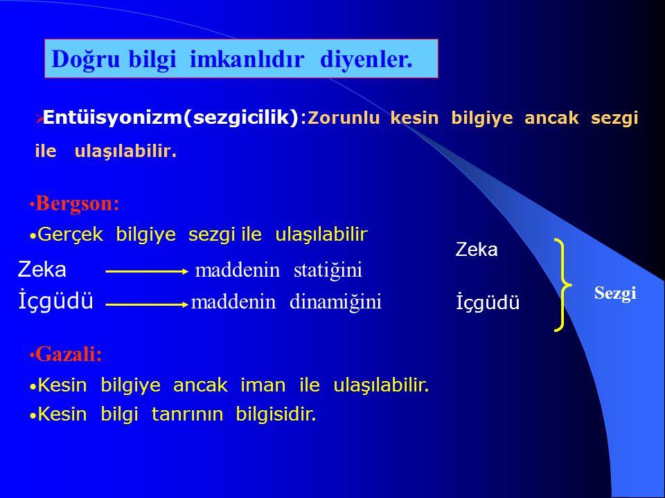 Doğru bilgi imkanlıdır diyenler.  Analitik felsefe :  Felsefeye bilimlerin dilini analiz etme görevini verir Sembolik mantık Wittgestein: Dilin sını