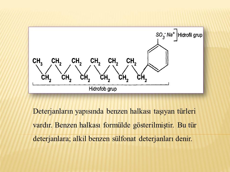 Deterjanların yapısında benzen halkası taşıyan türleri vardır. Benzen halkası formülde gösterilmiştir. Bu tür deterjanlara; alkil benzen sülfonat dete