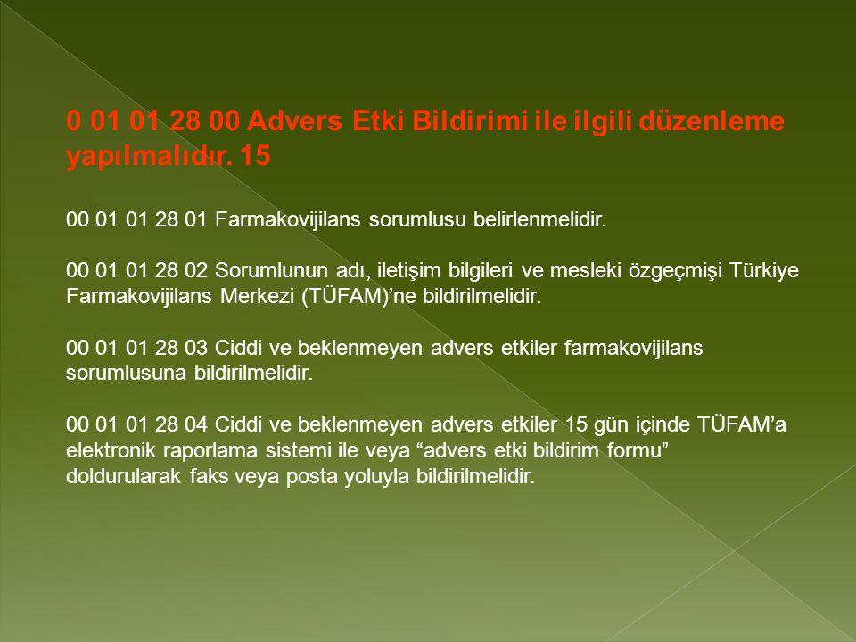 0 01 01 28 00 Advers Etki Bildirimi ile ilgili düzenleme yapılmalıdır.