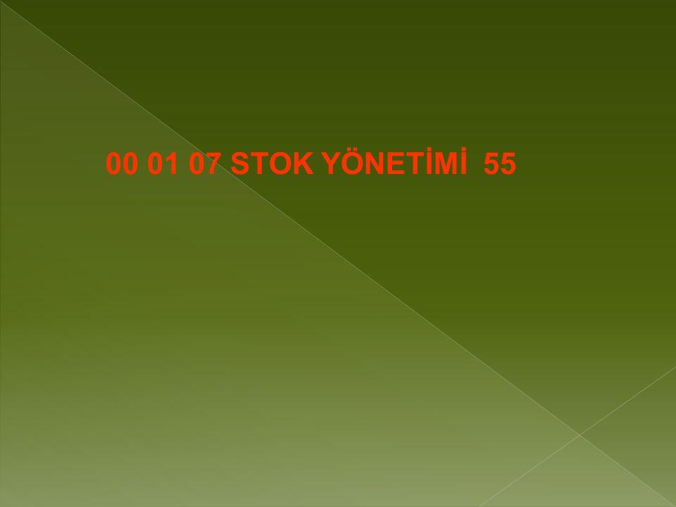 00 01 07 STOK YÖNETİMİ 55