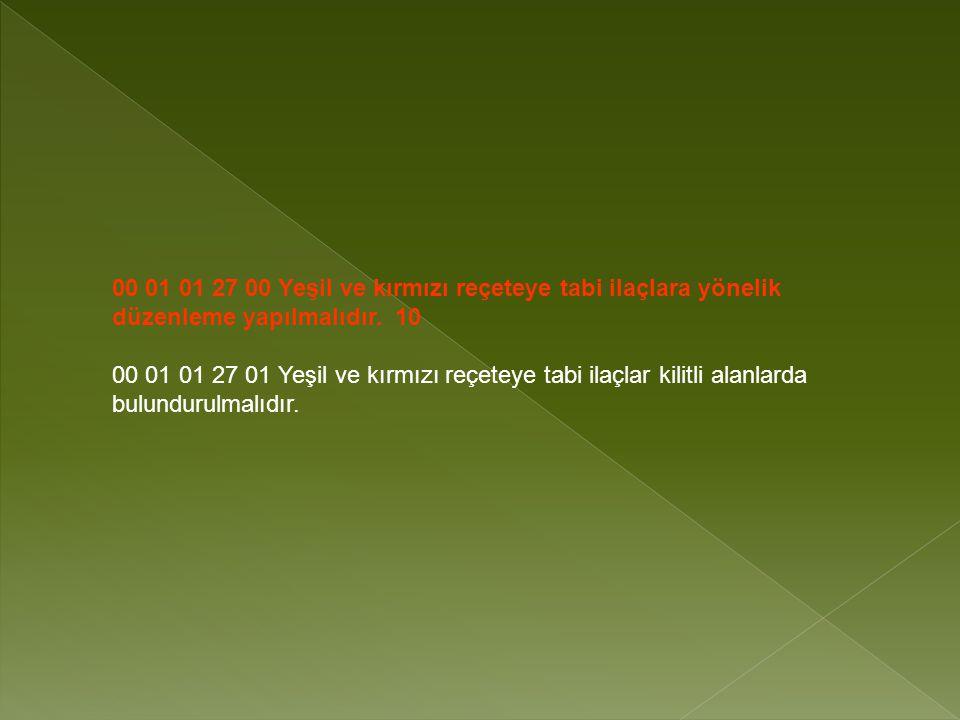 00 01 01 27 00 Yeşil ve kırmızı reçeteye tabi ilaçlara yönelik düzenleme yapılmalıdır.