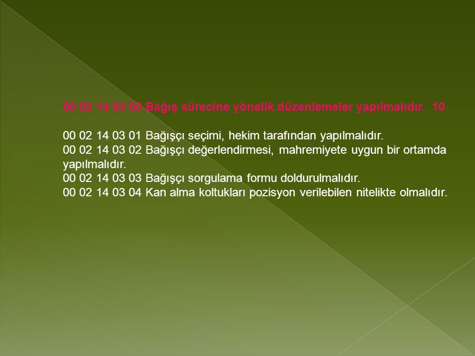 00 02 14 03 00 Bağış sürecine yönelik düzenlemeler yapılmalıdır.