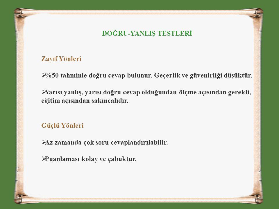 Doğru-Yanlış Test Maddeleri Yönerge: Aşağıdaki cümlelerden doğru olanların başına D, yanlış olanların başına Y harfi koyunuz.