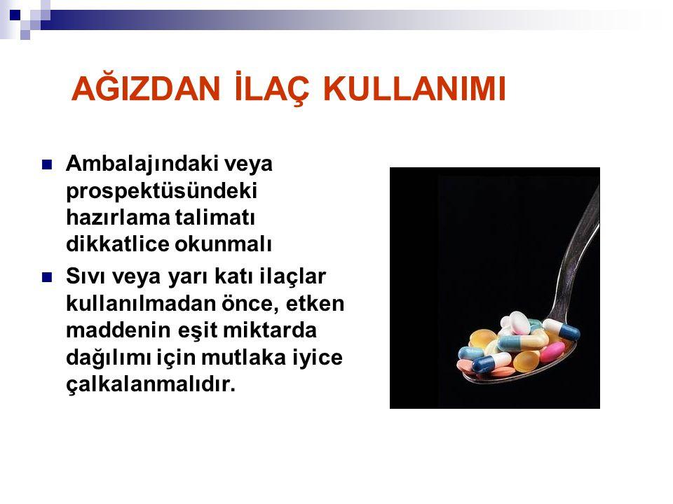  Ambalajındaki veya prospektüsündeki hazırlama talimatı dikkatlice okunmalı  Sıvı veya yarı katı ilaçlar kullanılmadan önce, etken maddenin eşit mik