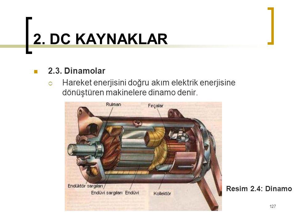 2. DC KAYNAKLAR  2.3. Dinamolar  Hareket enerjisini doğru akım elektrik enerjisine dönüştüren makinelere dinamo denir. 127 Resim 2.4: Dinamo