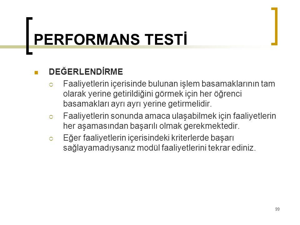 PERFORMANS TESTİ  DEĞERLENDİRME  Faaliyetlerin içerisinde bulunan işlem basamaklarının tam olarak yerine getirildiğini görmek için her öğrenci basam