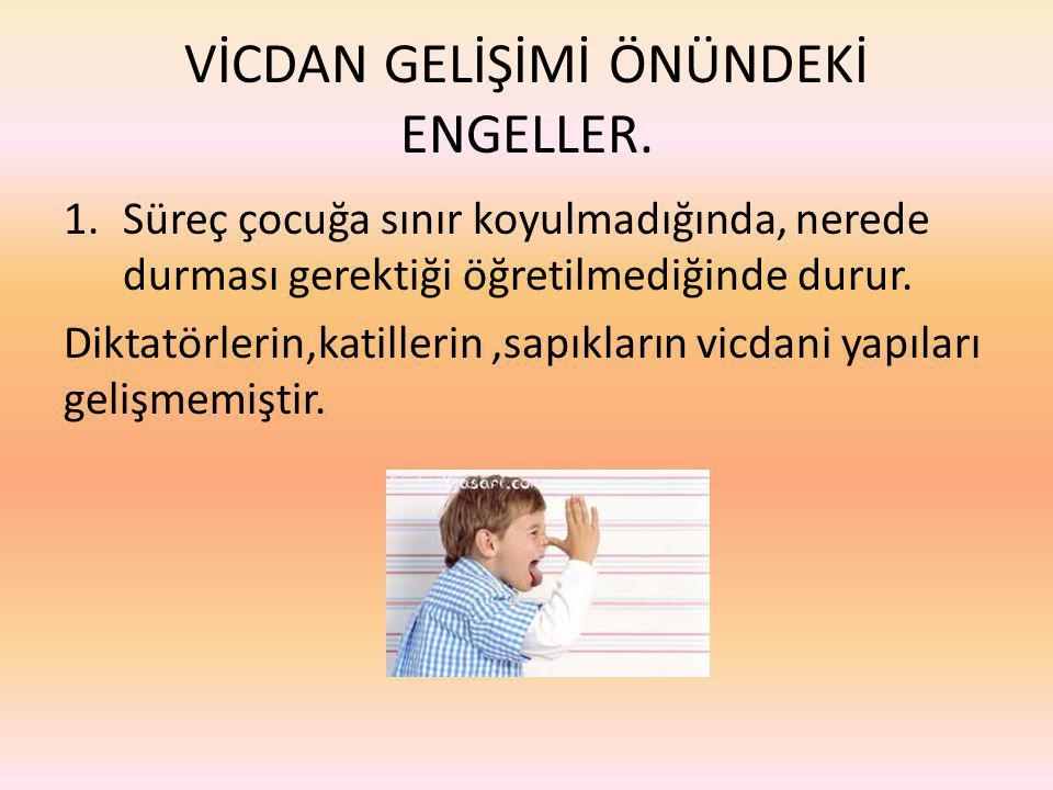 VİCDAN GELİŞİMİ ÖNÜNDEKİ ENGELLER.