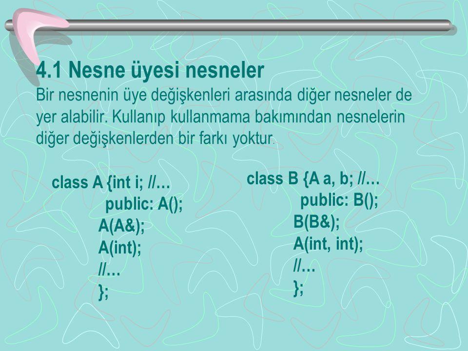 Main() program (II) #include void main() { Nokta A; Nokta B(30, 40, 50); clrscr; Yaz(A); printf ( /n ); Yaz(B); printf( /niki nokta arasındaki mesafe=%f\n , Uzaklik(A,B)); B.Tasi(10, -10, 60); Dogru D( Nokta (10, 20, 30), B); Yaz(D); printf( /dogrunun uzaklığı=%f\n , D.Uzunluk()); return 0; }