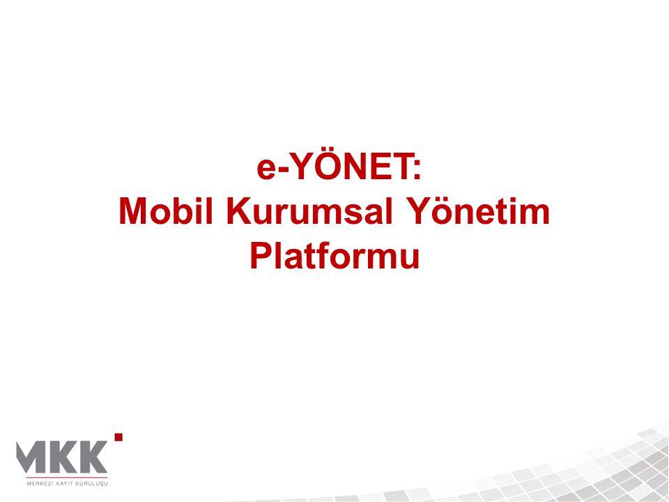 e-YÖNET: Mobil Kurumsal Yönetim Platformu