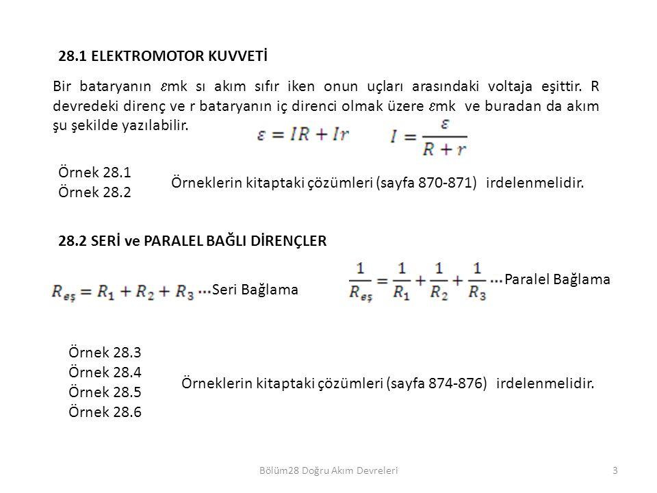 3 28.1 ELEKTROMOTOR KUVVETİ Bir bataryanın  mk sı akım sıfır iken onun uçları arasındaki voltaja eşittir. R devredeki direnç ve r bataryanın iç diren