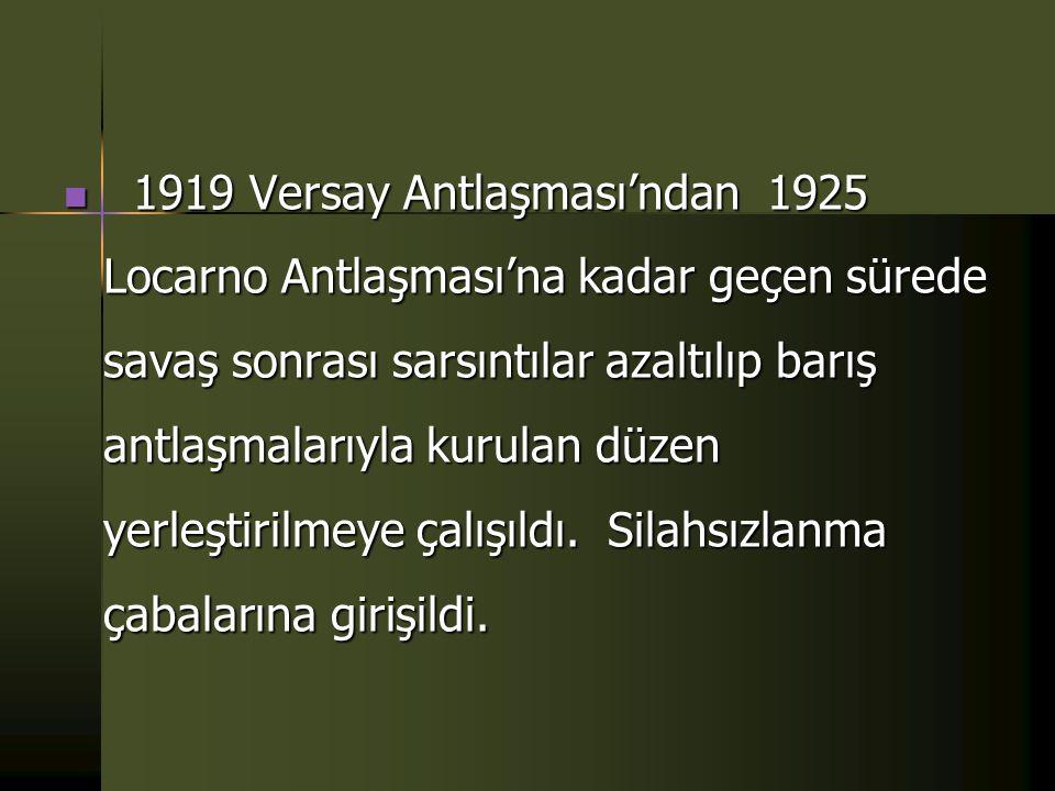  1919 Versay Antlaşması'ndan 1925 Locarno Antlaşması'na kadar geçen sürede savaş sonrası sarsıntılar azaltılıp barış antlaşmalarıyla kurulan düzen yerleştirilmeye çalışıldı.