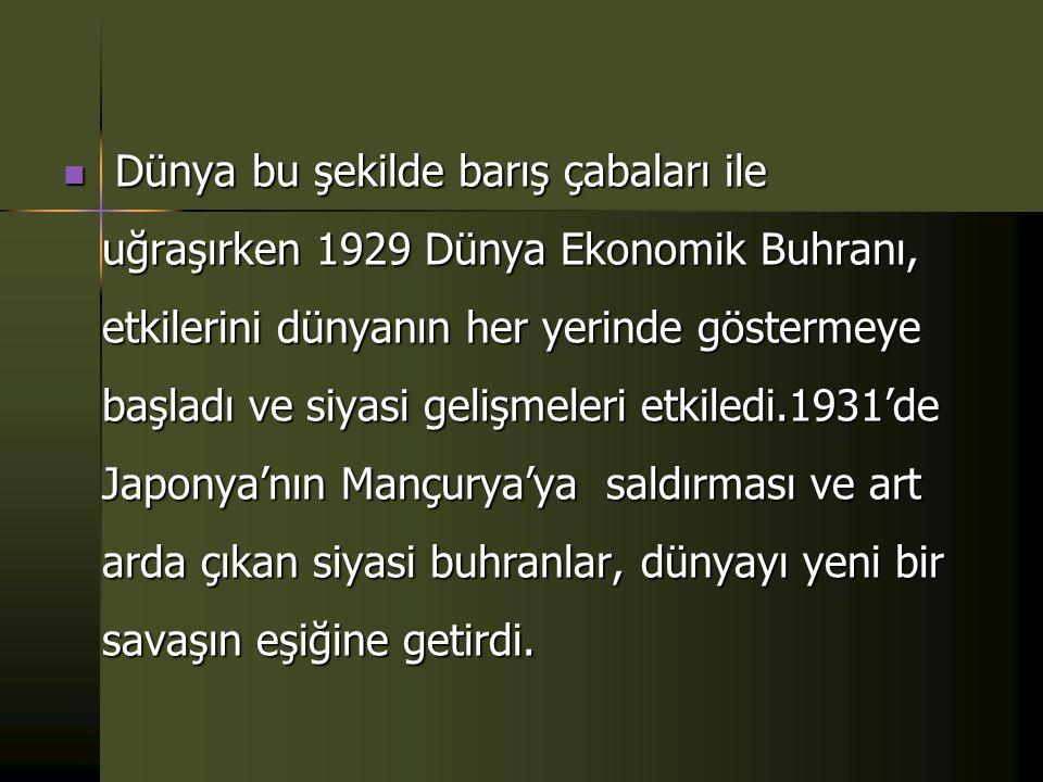  Nitekim, 12 Mayıs 1939 da Türkiye ve İngiltere arasında, Türk-İngiliz Yardım Deklarasyonu, 23 Haziran 1939 da da benzer bir antlaşma Türkiye ve Fransa arasında imzalanmıştır.