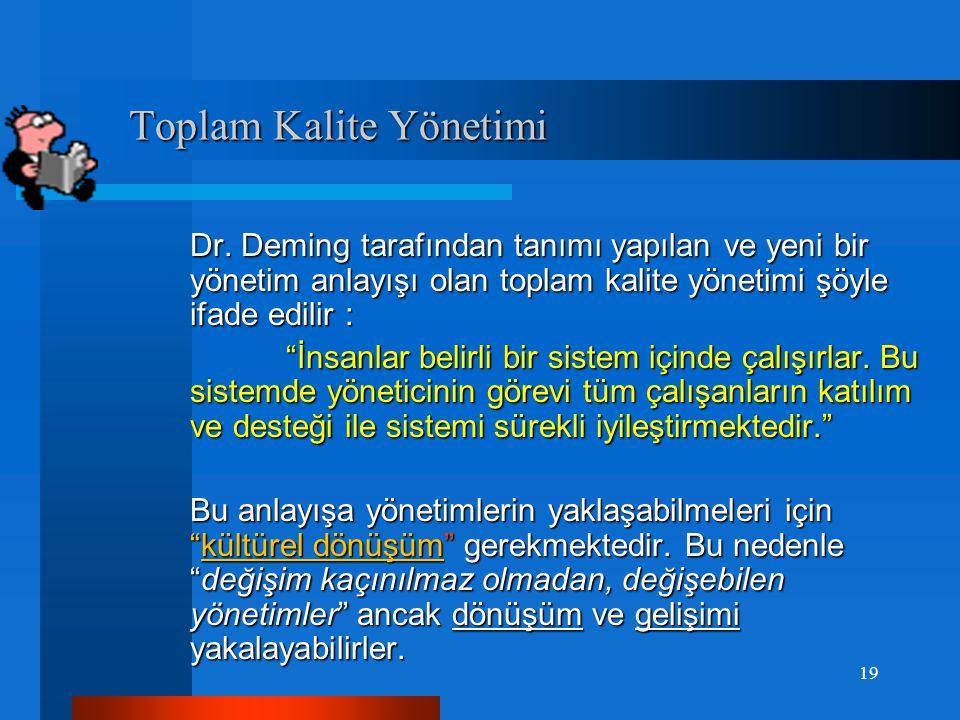 """Toplam Kalite Yönetimi Toplam Kalite Yönetimi Kalite ve onun sağladığı sürece bütünsellik içinde bakılması """"Toplam Kalite"""" kavramını doğurmuştur. """"Top"""