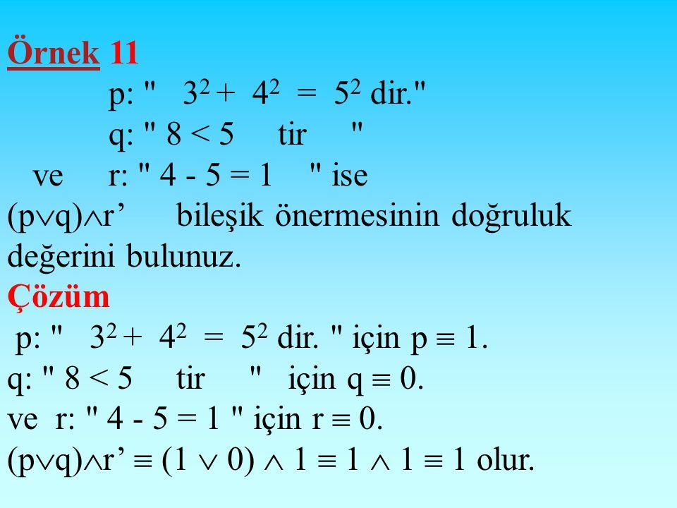 Örnek 10 p: Ömer 3.problemi çözdü. q: Osman 3.problemi çözdü.
