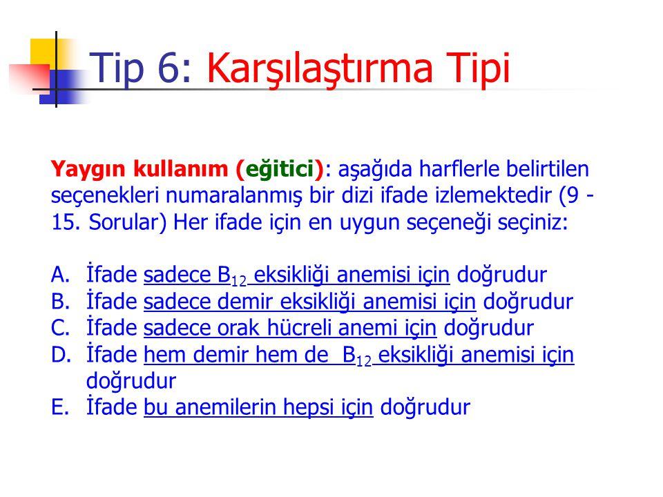 Yaygın kullanım (eğitici): aşağıda harflerle belirtilen seçenekleri numaralanmış bir dizi ifade izlemektedir (9 - 15. Sorular) Her ifade için en uygun