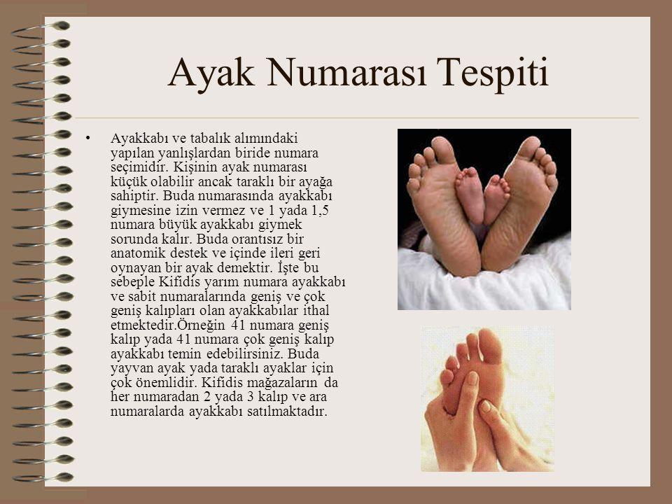 Ayak Numarası Tespiti •Ayakkabı ve tabalık alımındaki yapılan yanlışlardan biride numara seçimidir. Kişinin ayak numarası küçük olabilir ancak taraklı