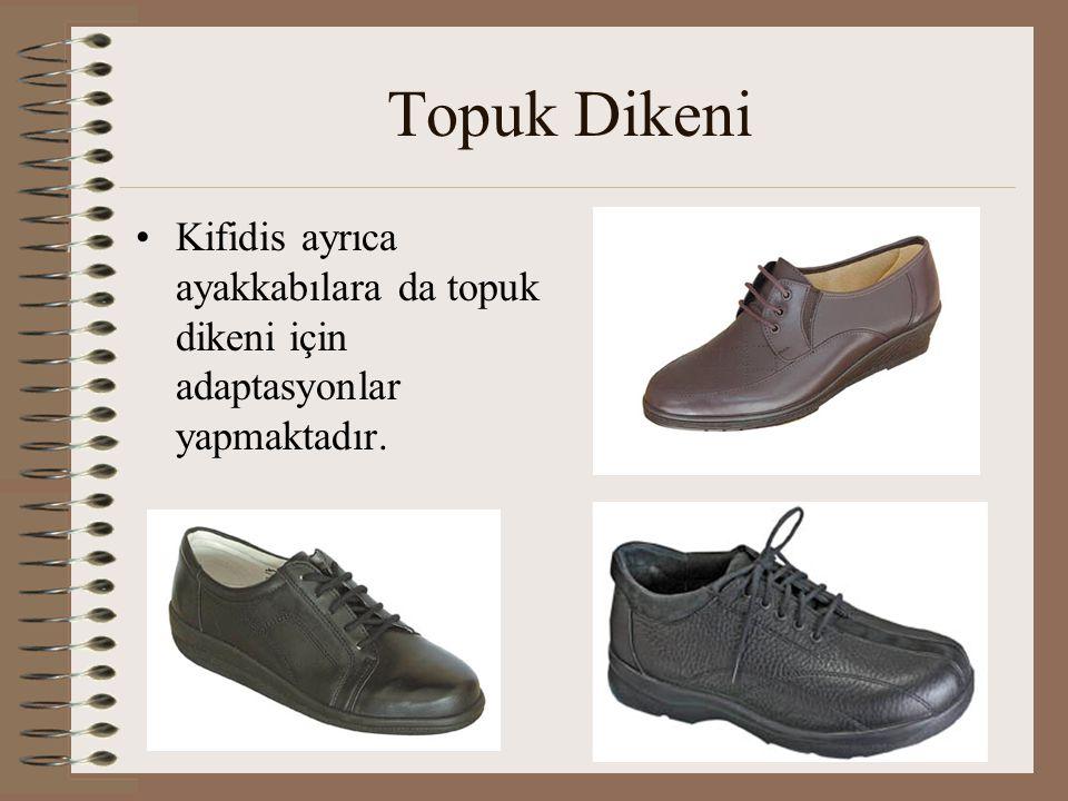 Topuk Dikeni •Kifidis ayrıca ayakkabılara da topuk dikeni için adaptasyonlar yapmaktadır.