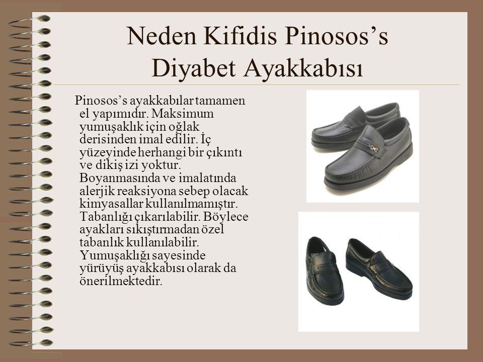 Neden Kifidis Pinosos's Diyabet Ayakkabısı Pinosos's ayakkabılar tamamen el yapımıdır. Maksimum yumuşaklık için oğlak derisinden imal edilir. İç yüzey