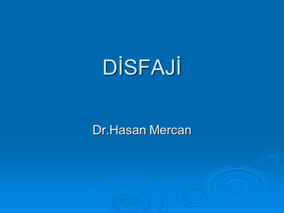 DİSFAJİ Dr.Hasan Mercan