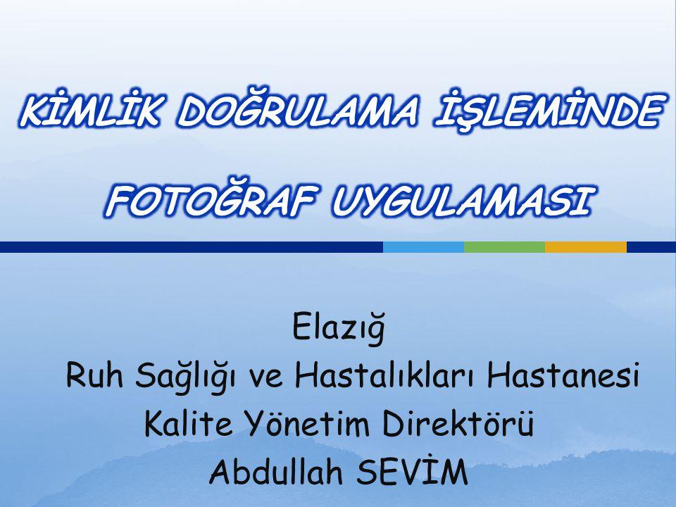 Elazığ Ruh Sağlığı ve Hastalıkları Hastanesi Kalite Yönetim Direktörü Abdullah SEVİM