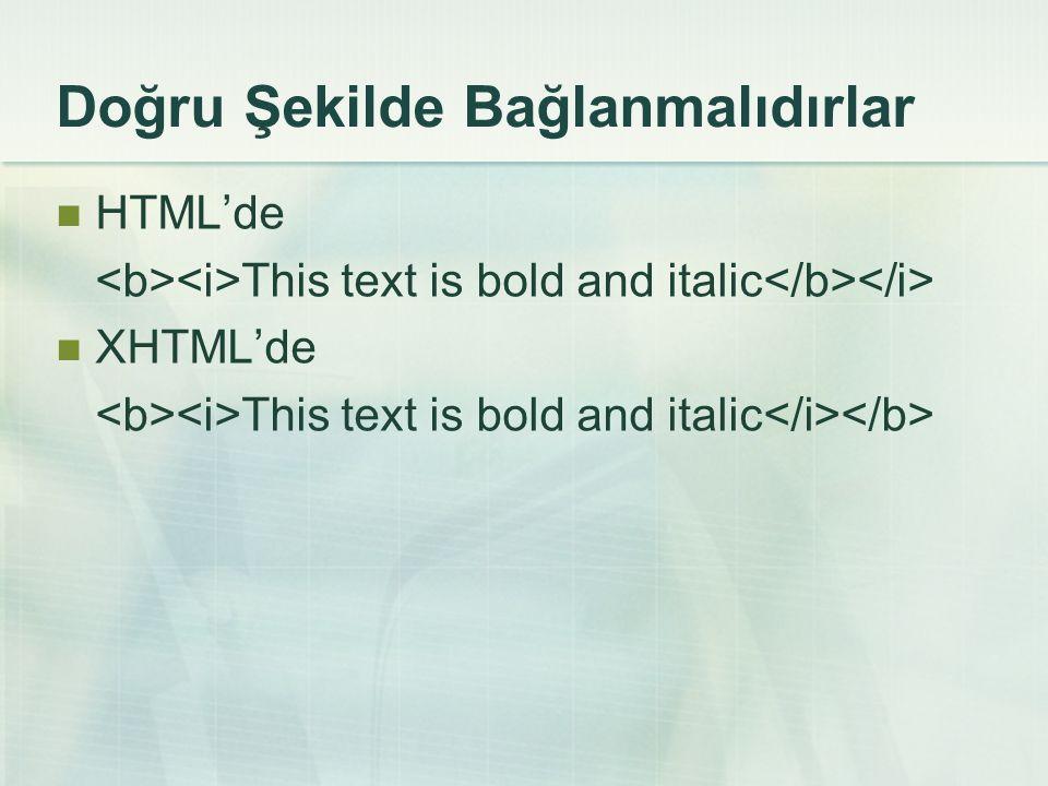  Bir XHTML dosyası üç temel kısımdan oluşmaktadır.  DOCTYPE tanımlaması  kısmı......