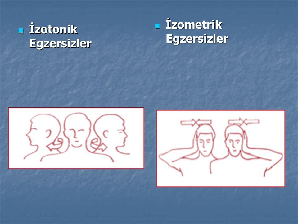  İzotonik Egzersizler  İzometrik Egzersizler