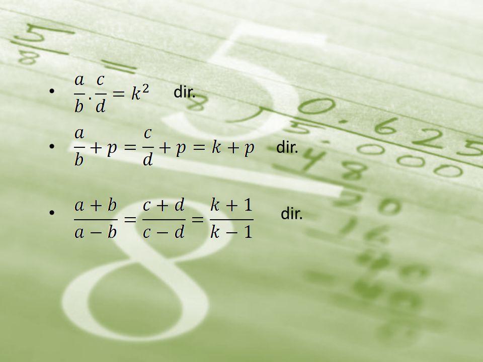 m ile n den en az biri sıfırdan farklı olmak üzere, ise, (k ya orantı sabiti denir.) • dır.