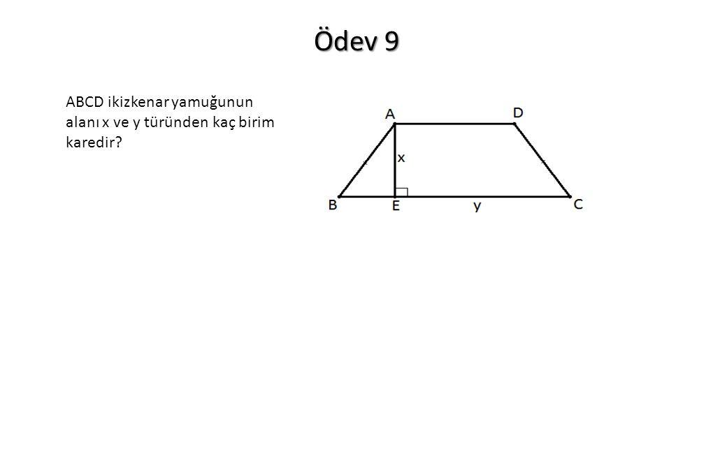 Ödev 9 ABCD ikizkenar yamuğunun alanı x ve y türünden kaç birim karedir?