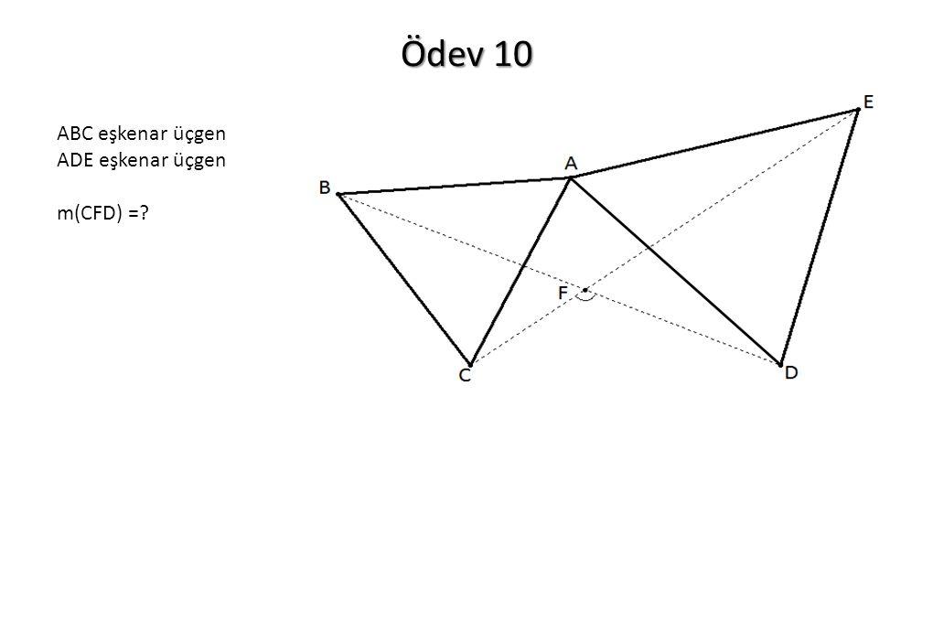 Ödev 10 ABC eşkenar üçgen ADE eşkenar üçgen m(CFD) =?